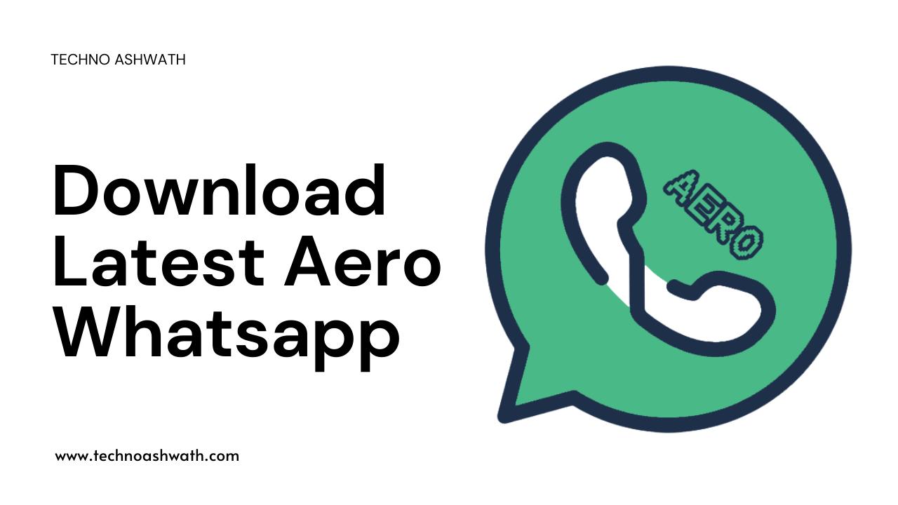 WhatsApp Aero APK v8.93 Latest Version Download (Anti-Ban) - Techno Ashwath
