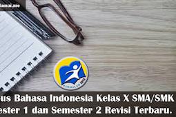 Silabus Bahasa Indonesia Kelas X SMA/SMK Semester 1 dan Semester 2 Revisi Terbaru.