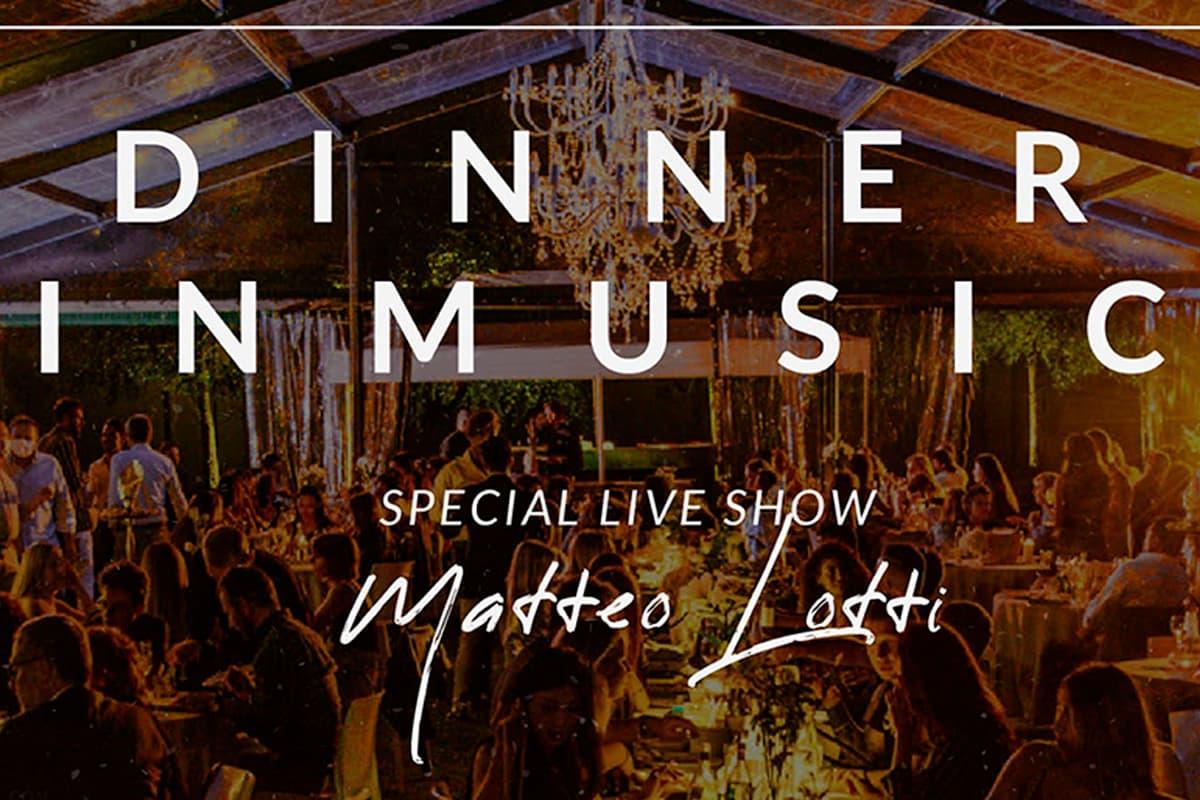 Dinner in Music w/ Matteo Lotti | giovedì 16 luglio