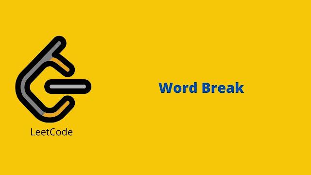 Leetcode Word Break problem solution