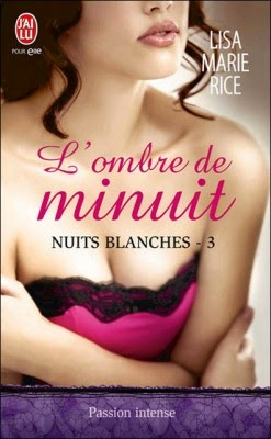 http://lachroniquedespassions.blogspot.fr/2014/07/nuits-blanches-tome-3-lombre-de-minuit.html