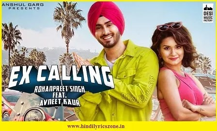Ex-Calling Lyrics In Hindi - Rohanpreet ft. Avneet Kaur | Neha Kakkar | Punjabi Song 2020