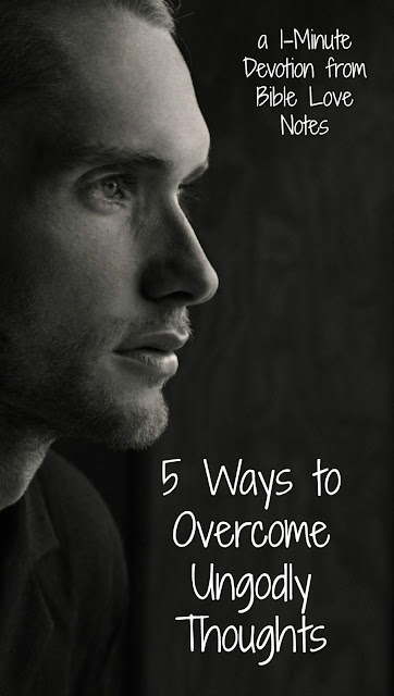 5 Ways to Take Your Thoughts captive and get rid of sinful thoughts. #Bible #BibleLoveNotes #Biblestudy