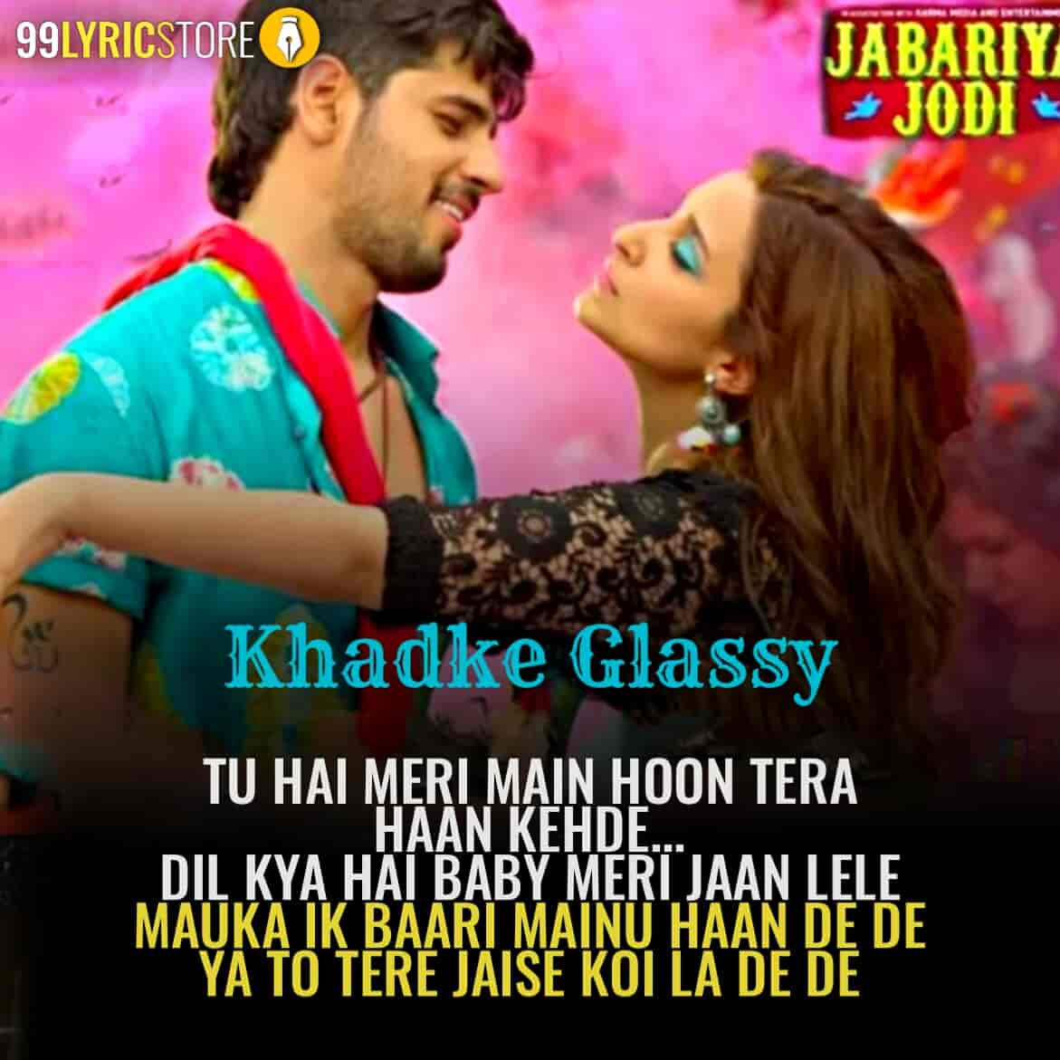 Khadke Glassy Lyrics Song From movie Jabariya Jodi