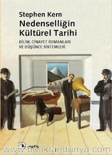 Stephen Kern - Nedenselliğin Kültürel Tarihi - Bilim, Cinayet Romanları ve Düşünce Sistemleri