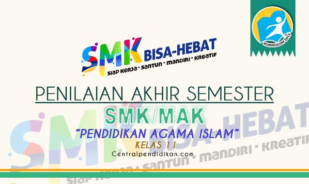 Latihan Soal PAS PAI dan BP SMK Kelas 11 Th 2021/2022 Online