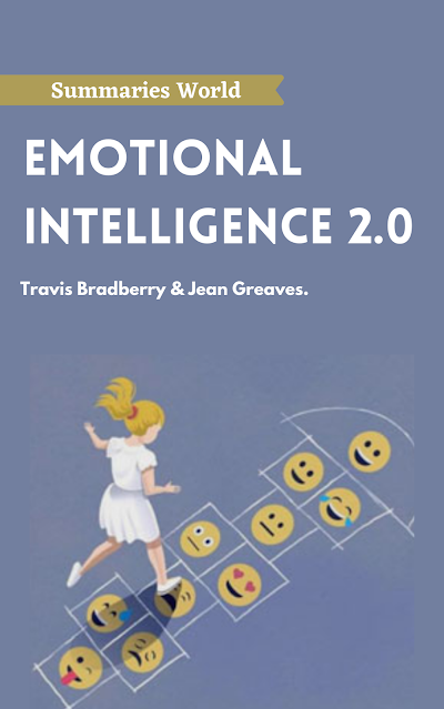 Emotional Intelligence 2.0 - Book summary - Travis Bradberry & Jean Greaves