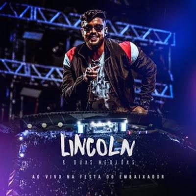Lincoln e Duas Medidas - Vitória da Conquista - BA - Novembro - 2019