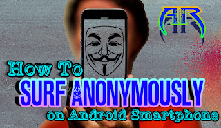 How to surf Anonymously on Android Smartphone Andro Root