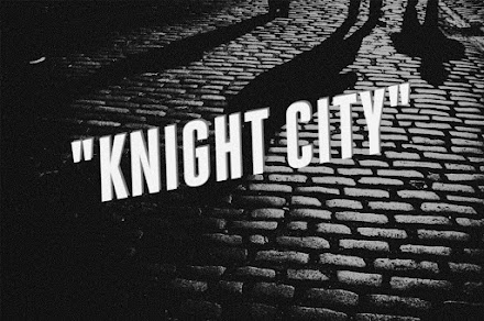 Welcome To Knight City...