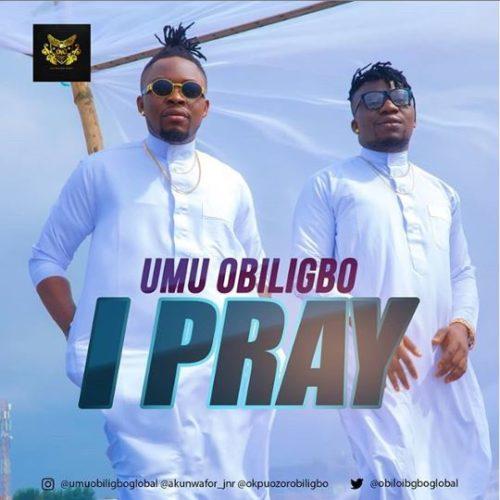 Umu Obiligbo I Pray mp3 download