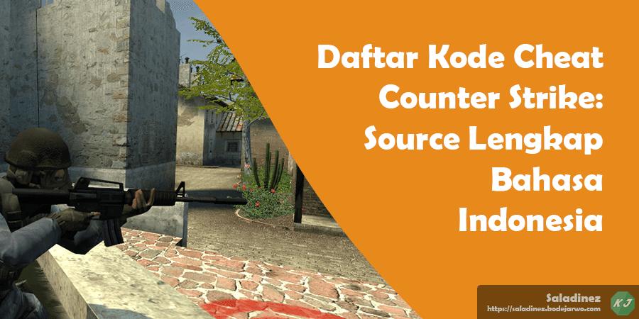 Daftar Kode Cheat Counter Strike: Source Lengkap Bahasa Indonesia