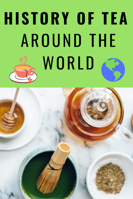 The History of Tea Around the World