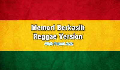 Memori Berkasih Reggae Version Mp3 Oleh Fahmi Aziz