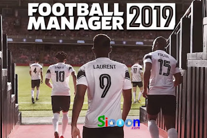 Free Download Game Football Manager 2019 (FM 19) for Computer or Laptop