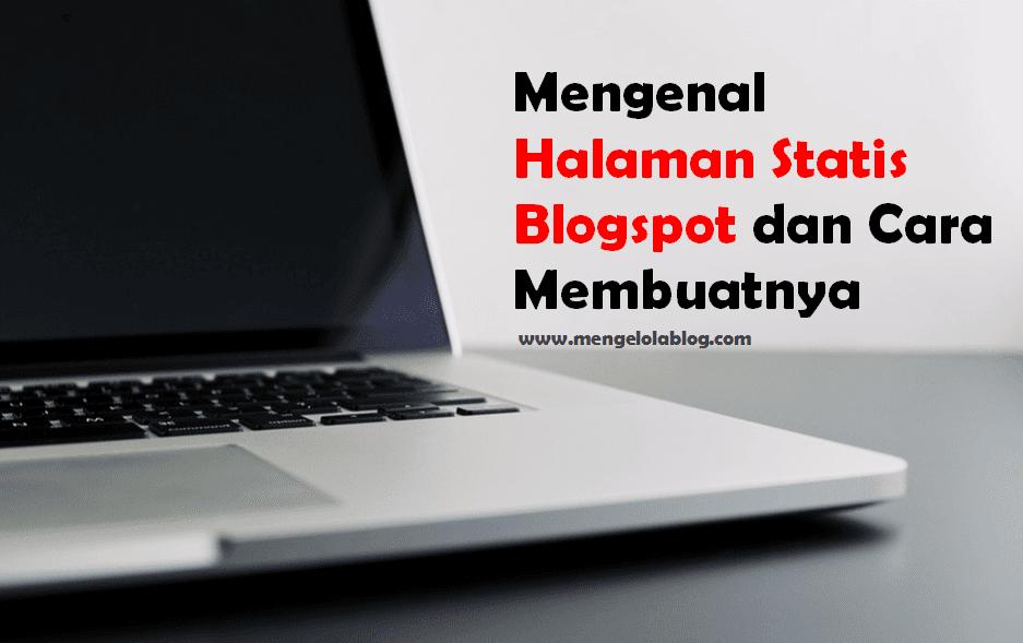 Mengenal halaman statis blogspot dan cara membuatnya