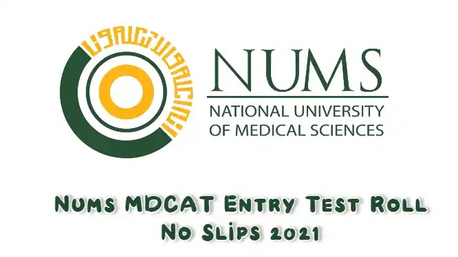 Get NUMS MDCAT Entry Test Roll No Slips 2021