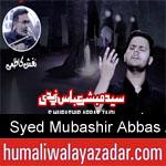https://www.humaliwalyazadar.com/2018/09/syed-mubashir-abbas-zaidi-nohay-2019.html
