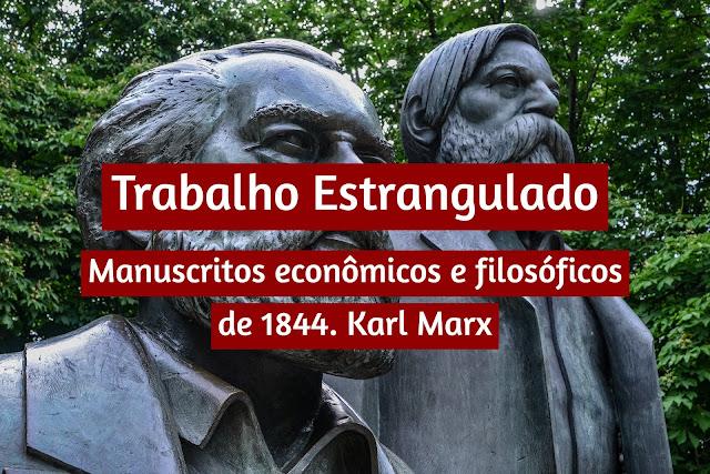 Trabalho estrangulado, por Karl Marx