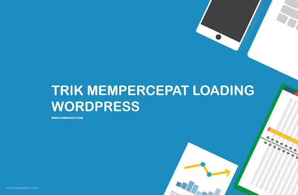Trik Mempercepat Loading Wordpress