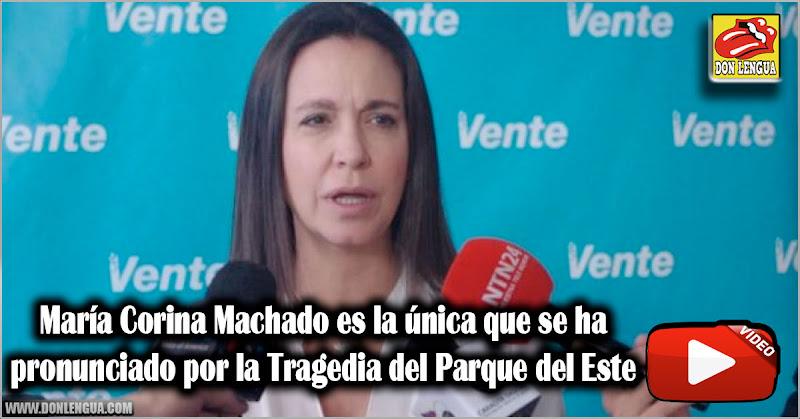 María Corina Machado es la única que se ha pronunciado por la Tragedia del Parque del Este