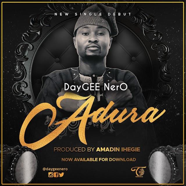 NEW MUSIC: Daygee Nero - 'Adura' || @daygeenero @truthworldmedi1