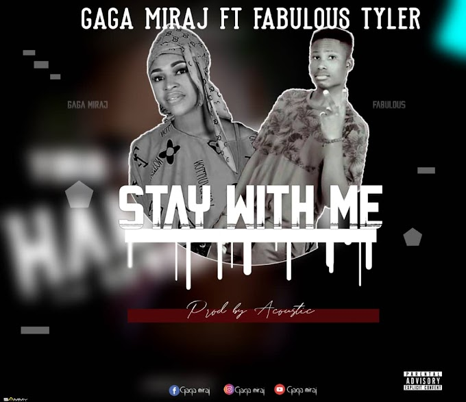 Gaga Miraj Ft. Fabulous Tyler - Stay With Me