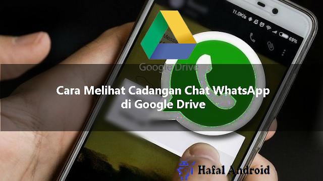 √ 3+ Cara Melihat Cadangan Chat WhatsApp di Google Drive