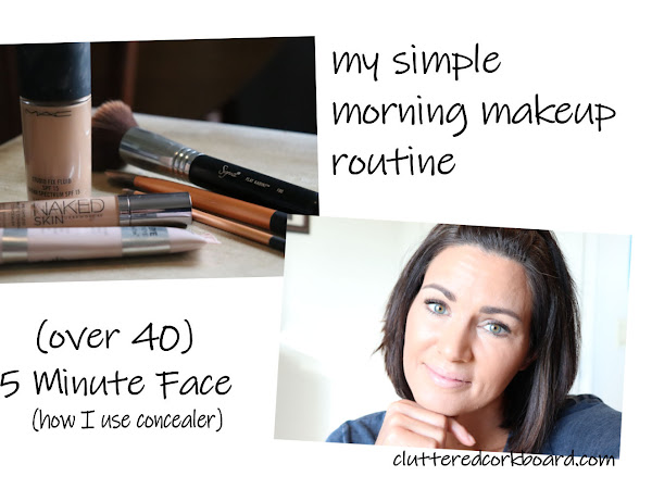 My Simple Morning Makeup Routine / Over 40 - 5 Minute Face & How I use concealer