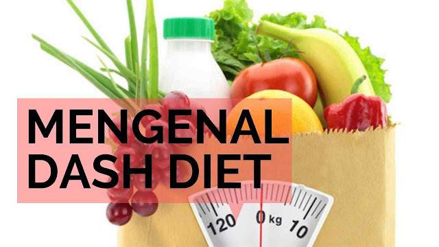Langkah Menurunkan Berat Badan Dengan Diet DASH