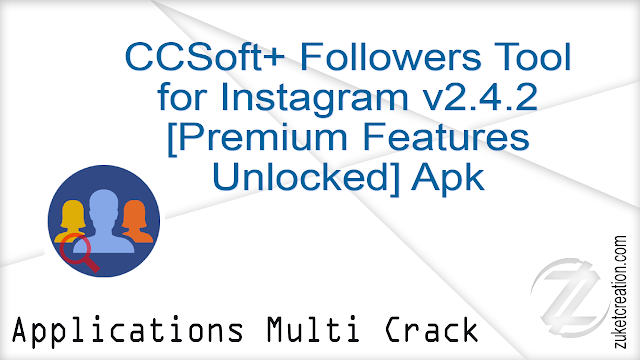 CCSoft+ Followers Tool for Instagram v2.4.2 [Premium Features Unlocked] Apk   |  7.30 MB