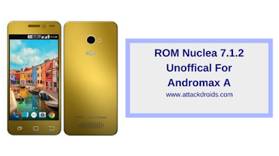 ROM Nuclea 7.1.2 Unoffical For Andromax A