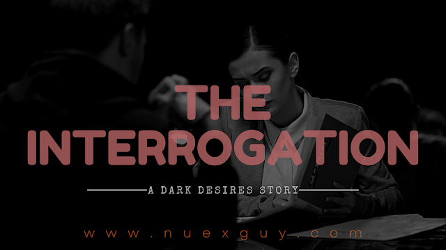 Banner image for the third chapter of Dark Desires titled THE INTERROGATION.
