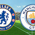 Live Streaming Chelsea vs Manchester City 9.12.2018 EPL