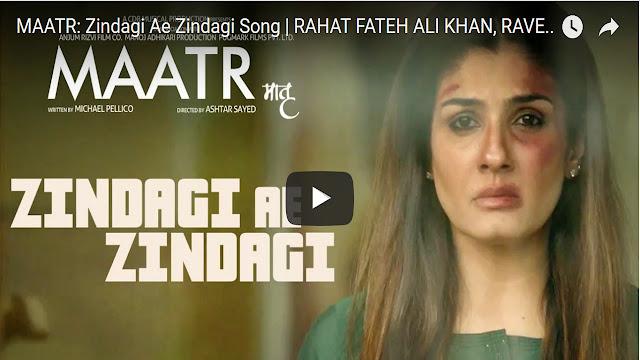 Zindagi Ae Zindagi Lyrics - Raveena Tandon | Rahat Fateh Ali Khan | MAATR