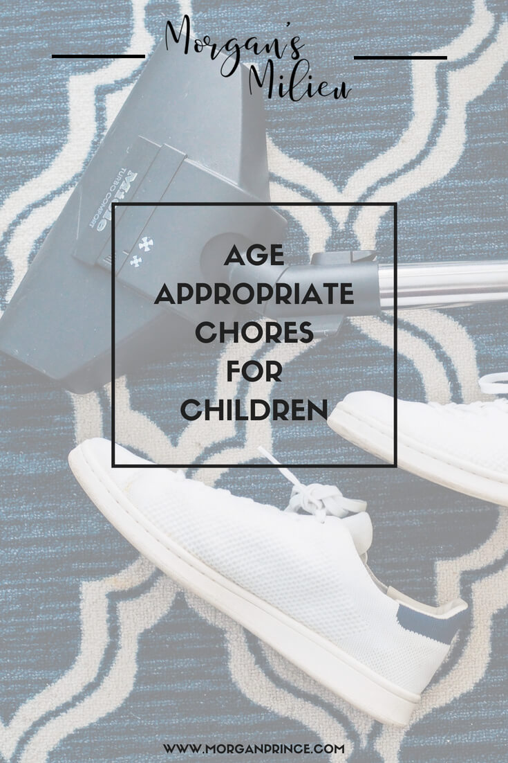 A list of age appropriate chores for children to learn to do.