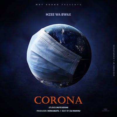 MZEE WA BWAX - CORONA Download Mp3 AUDIO