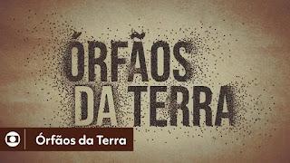Órfãos da Terra: abertura da novela da Globo.