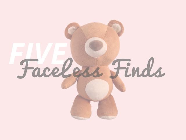 5 Faceless Finds
