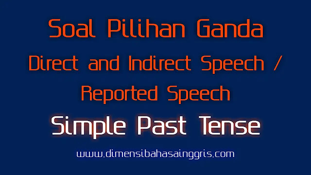DBI - Soal PG Reported Speech Past Tense