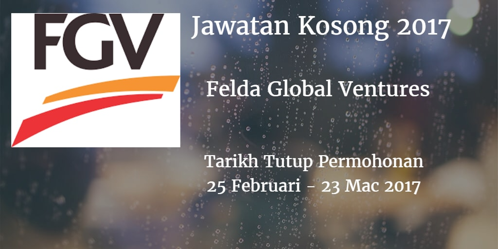 Jawatan Kosong FGV 25 Februari - 23 Mac 2017