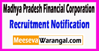 MPFC Madhya Pradesh Financial Corporation Recruitment Notification 2017 Last Date 28-06-2017