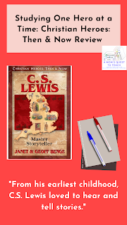 "Text: Studying One Hero at a Time: Christian Heroes: Then & Now; ""From his earliest childhood, C.S. Lewis loved to hear and tell stories."" C. S. Lewis book cover; pen and paper clipart from wpclipart.com; A Mom's Quest to Teach logo"