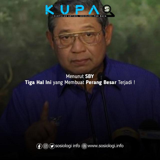 Menurut SBY : Tiga Hal Ini yang Membuat Perang Besar Terjadi !