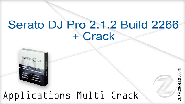 Serato DJ Pro 2.1.2 Build 2266 + Crack  |  414 MB