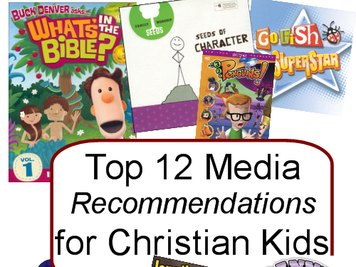 Top 12 Media Recommendations for Christian Kids - by guest blogger Tanya Dennis