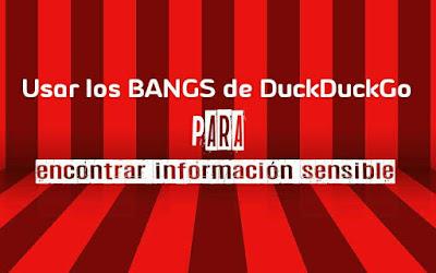 Usar los Bangs de DuckDuckGo, para encontrar información sensible