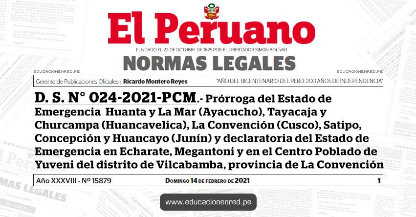 D. S. N° 024-2021-PCM.- Prórroga del Estado de Emergencia en distritos de las provincias de Huanta y La Mar (Ayacucho), Tayacaja y Churcampa (Huancavelica), La Convención (Cusco) y Satipo, Concepción y Huancayo (Junín) y declaratoria del Estado de Emergencia en los distritos de Echarate, Megantoni y en el Centro Poblado de Yuveni del distrito de Vilcabamba, provincia de La Convención (Cusco)