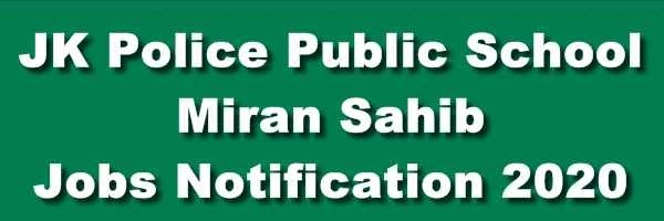 [JKPPS] JK Police Public School Miran Sahib Jobs Notification 2020 For Teaching & Non-Teaching Posts