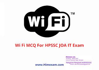 Wi Fi MCQ For HPSSC JOA IT Exam